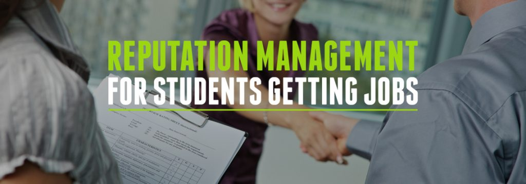 Reputation Management for Students Getting Jobs