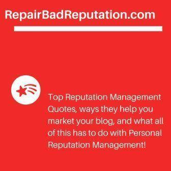 Reputation management quotes and a secret to reputation repair.