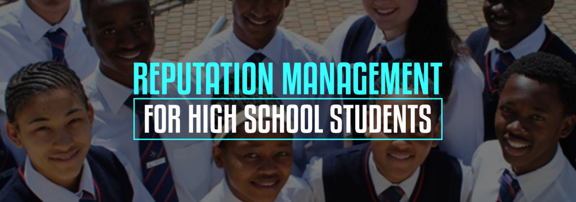 Reputation management for high school students