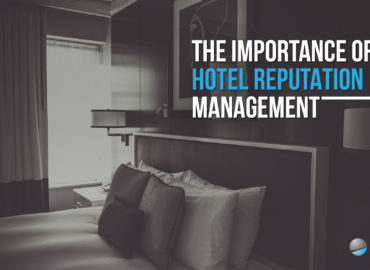 The Importance of Hotel Reputation Management