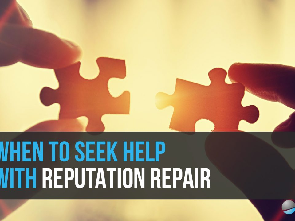 When to Seek Help with Reputation Repair