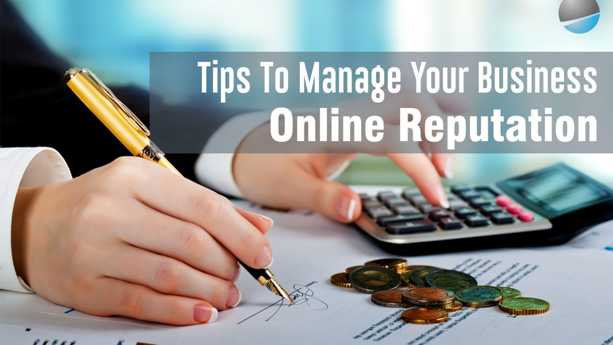 Tips To Manage Your Business' Online Reputation