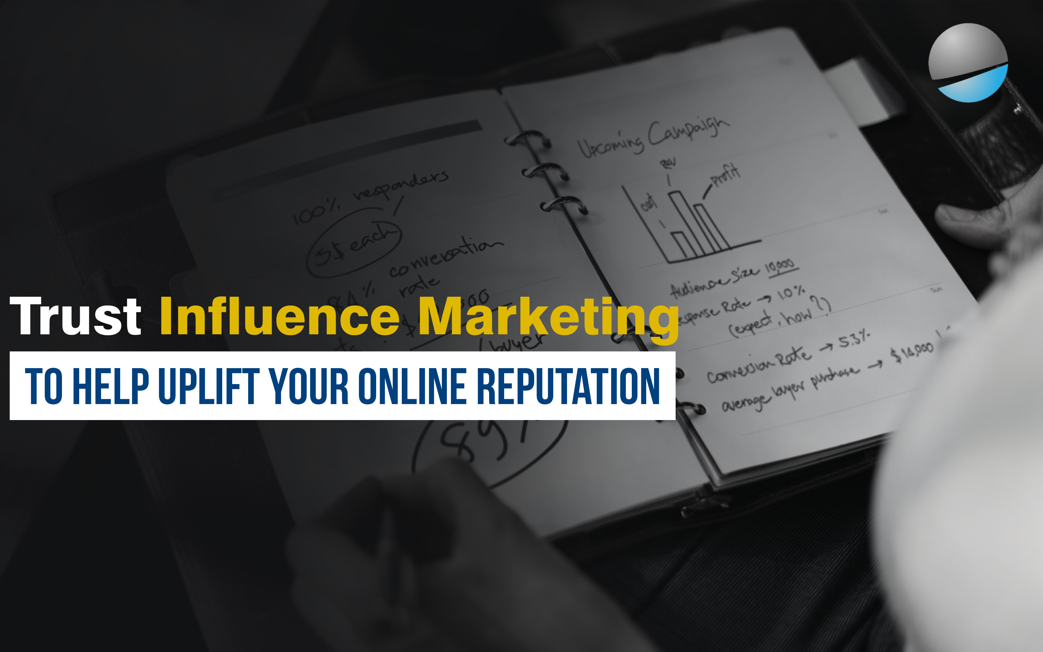 Trust Influence Marketing to Help Uplift Your Online Reputation