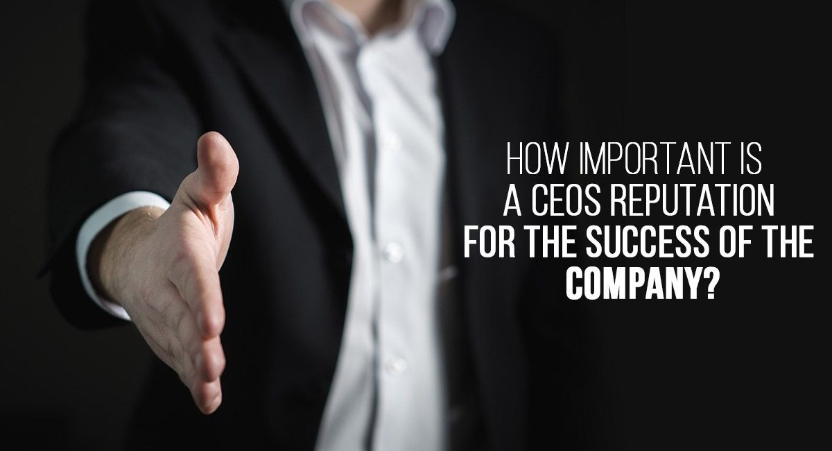 CEO's Reputation for Success of a Company