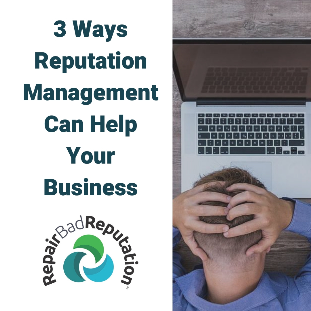 3 Ways Reputation Management Can Help Your Business