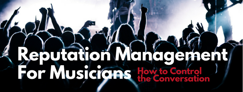 Reputation Management for Musicians
