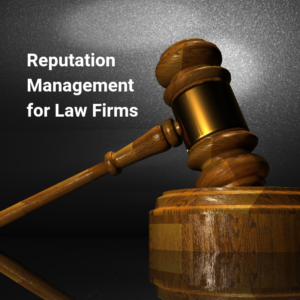 Reputation Management for Law Firms