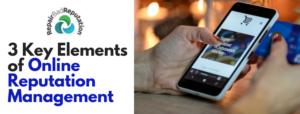 3 Key Elements of Online Reputation Management