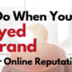 What to Do When You've Destroyed Your Brand - Repair Your Online Reputation