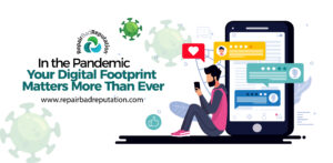 In the Pandemic, Your Digital Footprint Matters More Than Ever